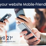 Make your website mobile compatible before 21st April 2015