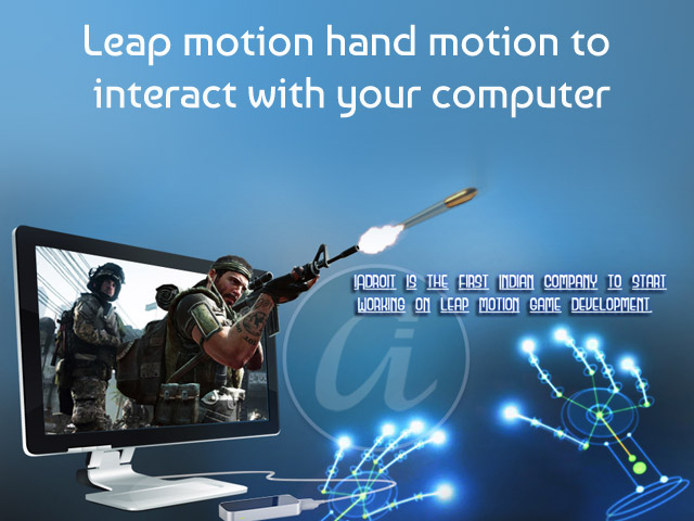 Leap Motion – Hand motion to interact with your computer