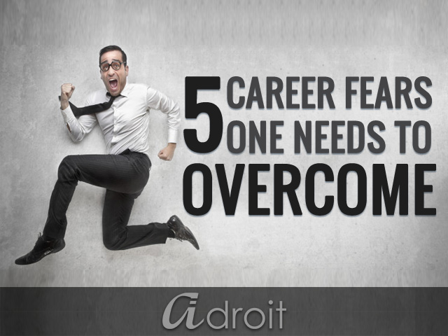 5 Career Fears One Needs To Overcome