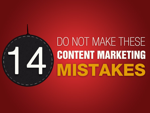 14 Content Marketing mistakes that even Pros commit